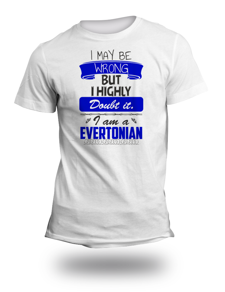 I May Be Wrong Evertonian